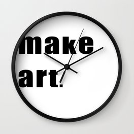 make art. Wall Clock
