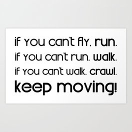 If you can't fly, run. Martin Luther King Quote Art Print