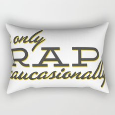 I Only Rap Caucasionally Rectangular Pillow