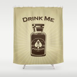 Drink Me! Shower Curtain
