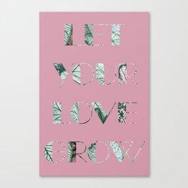 Let Your Love Grow - Mauve Canvas Print