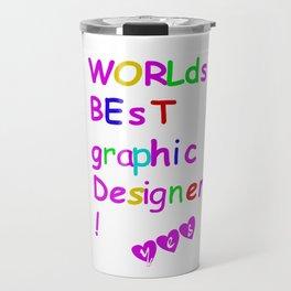 world's best graphic designer Travel Mug