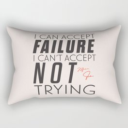 Michael Jordn quote, I can accept failure, I can't accept not trying, sport quotes, basketball Rectangular Pillow