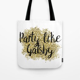 Party like Gatsby - golden jazz Tote Bag