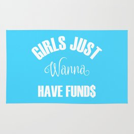 Girls Just Wanna Have Funds Rug