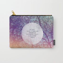 If You Don´t Dream Carry-All Pouch