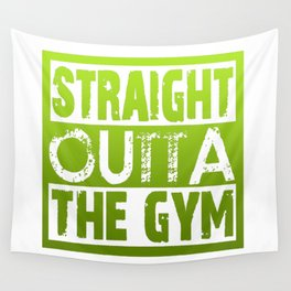 Straight Outta The Gym Wall Tapestry
