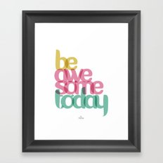Be Awesome today Framed Art Print