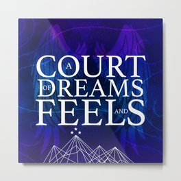 A Court of Dreams and Feels Metal Print