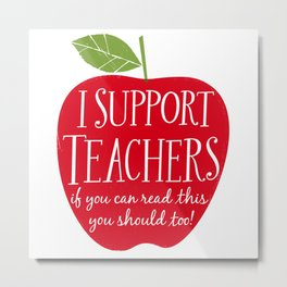 I Support Teachers (apple) Metal Print