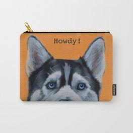Howdy! - Siberian Husky Carry-All Pouch