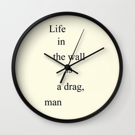 Life in the Wall Wall Clock