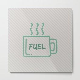 Fuel up! Metal Print