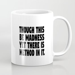 Though this be madness Coffee Mug