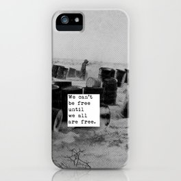 One day we'll all be free. iPhone Case