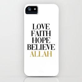 Love, Faith, Hope, Believe Allah iPhone Case