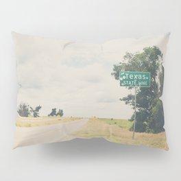 Texas state line ... Pillow Sham