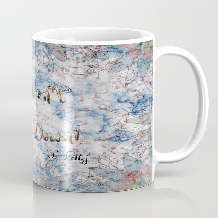 I Won't Back Down Coffee Mug