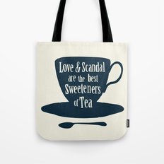 Love & Scandal are the Best Sweeteners of Tea Tote Bag