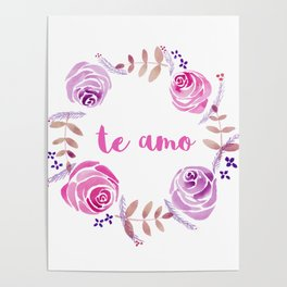 Te Amo - Pink Watercolor Floral Wreath 'I love you' in Spanish Poster