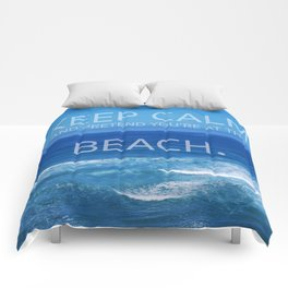 Keep Calm and Pretend you're at the Beach Comforters