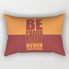 Lab No. 4 -  Be Proud But Never Satisfied Gym Motivational Quotes Poster Rectangular Pillow