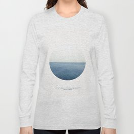 Life is like an ocean. It can be calm or still and rough or rigid. Long Sleeve T-shirt