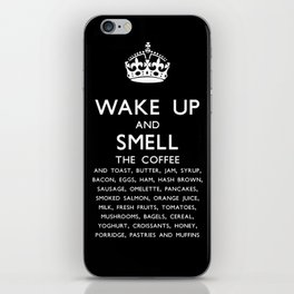 Wake up and smell breakfast iPhone Skin