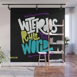 Weirdos Rule the World Wall Mural