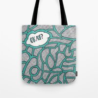 okay Tote Bags featuring Okay? by Kelsey Roach