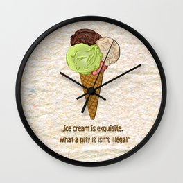 ice cream is exquisite Wall Clock