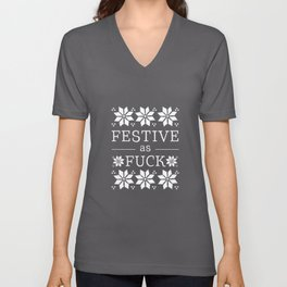 Festive as fuck Unisex V-Neck