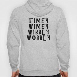 Timey Wimey Wibbly Wobbly Hoody