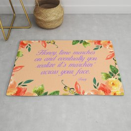 Steel Magnolias Truvy Time Marches Across Your Face Quote Rug