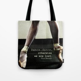Pointe - Pina Bausch Quote Tote Bag