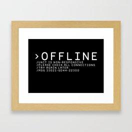 OFFLINE Framed Art Print