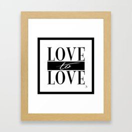 Love to Love Framed Art Print