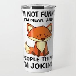 Funny Karma Mean joke sarcasm Fuchs gift Travel Mug