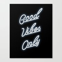 good vibes only Canvas Prints featuring Good Vibes Only by THE AESTATE