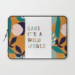 Baby It's a Wild World Laptop Sleeve