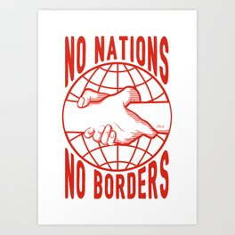 No Nations No Borders Art Print