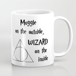Muggle on the outside, wizard on the inside Coffee Mug