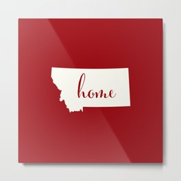 Montana is Home - White on Red Metal Print