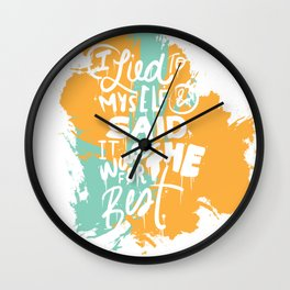 Lied To Myself Wall Clock