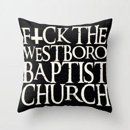 F*ck The Westboro Baptist Church Throw Pillow