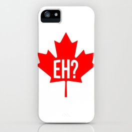 Canadian, eh? iPhone Case