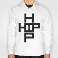 hip hop Hoodies featuring HIP HOP by Erin Thomas