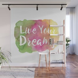 Live Your Dreams Wall Mural