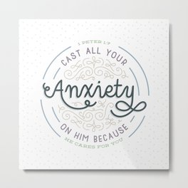 """Cast All Your Anxiety on Him"" Bible Verse Print Metal Print"