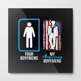 American Fashionista Boyfriend  Metal Print